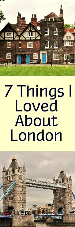 7 Things I Loved About London