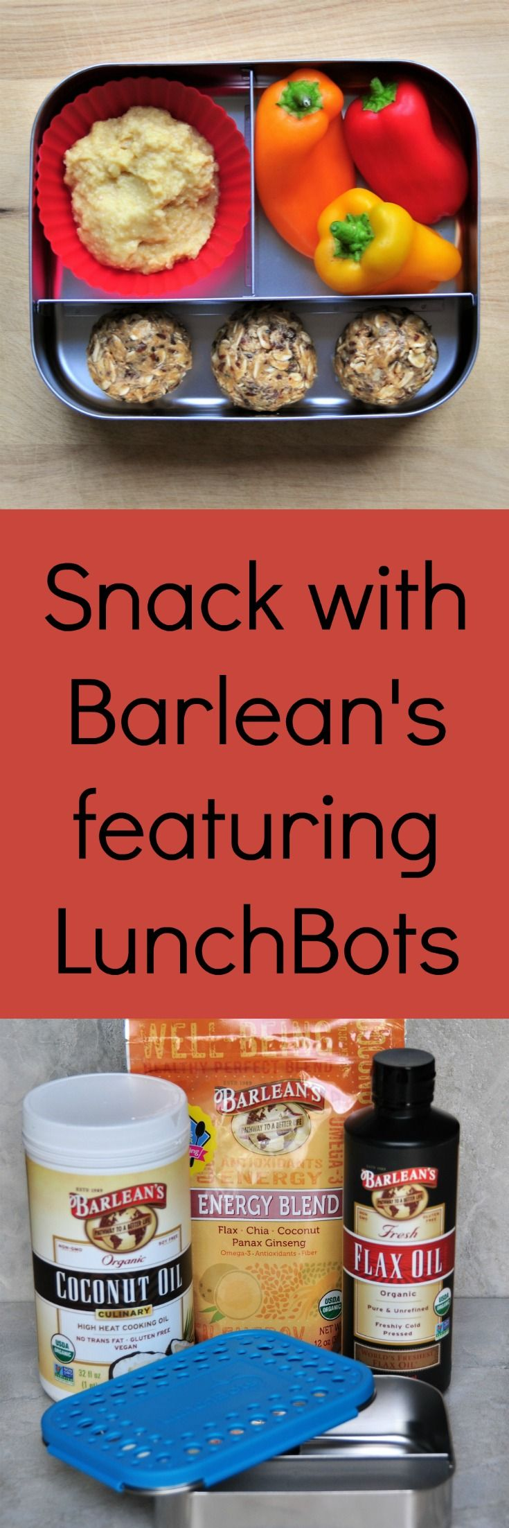 Snack with Barlean's featuring LunchBots