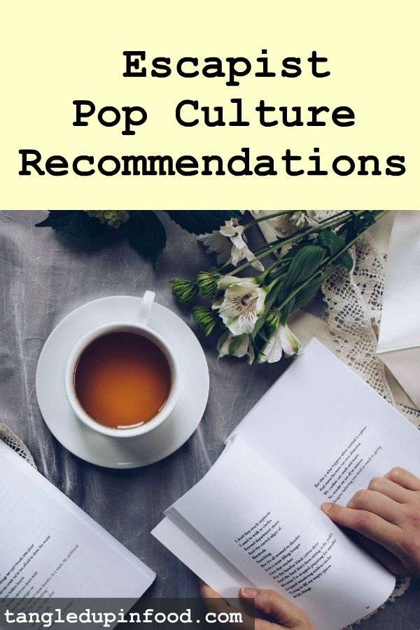 "Top down view of table with books, flowers, and cup of tea and text reading ""Escapist Pop Culture Recommendations"""