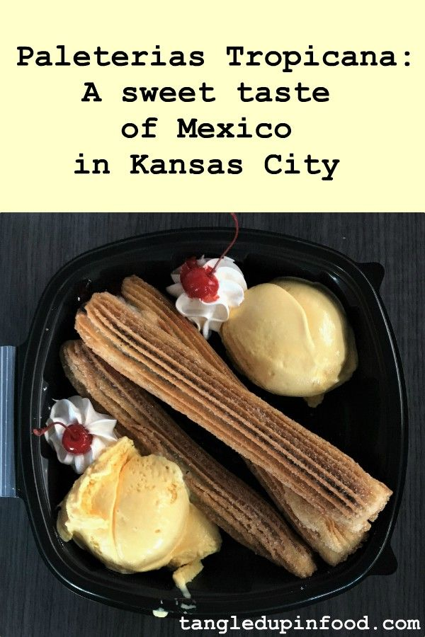 "Churros and ice cream with text ""Paleterias Tropicana: A sweet taste of Mexico in Kansas City"""